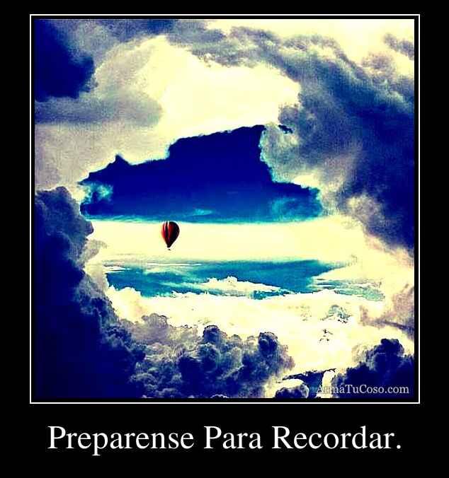 Preparense Para Recordar.