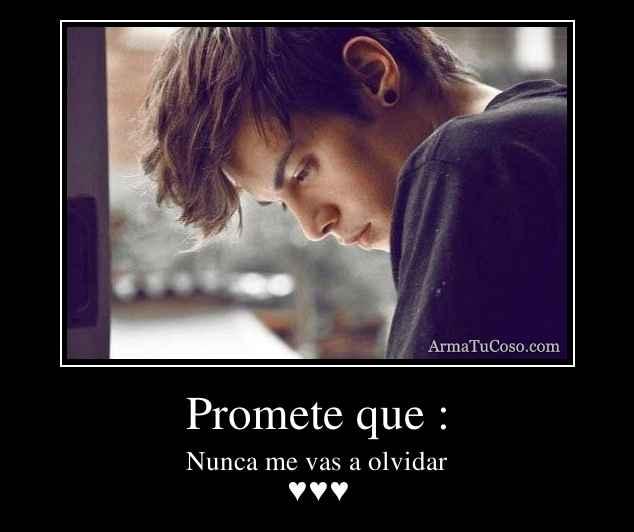 Promete que :