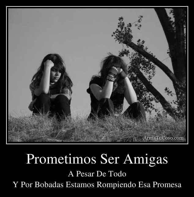 Prometimos Ser Amigas