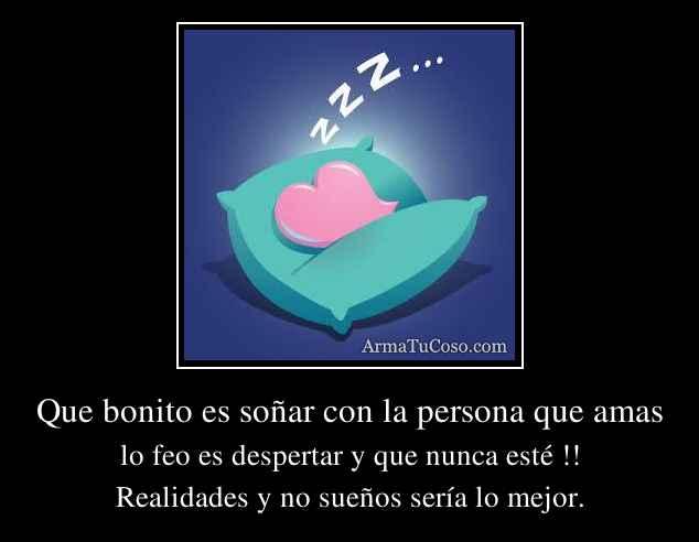 Que bonito es soñar con la persona que amas