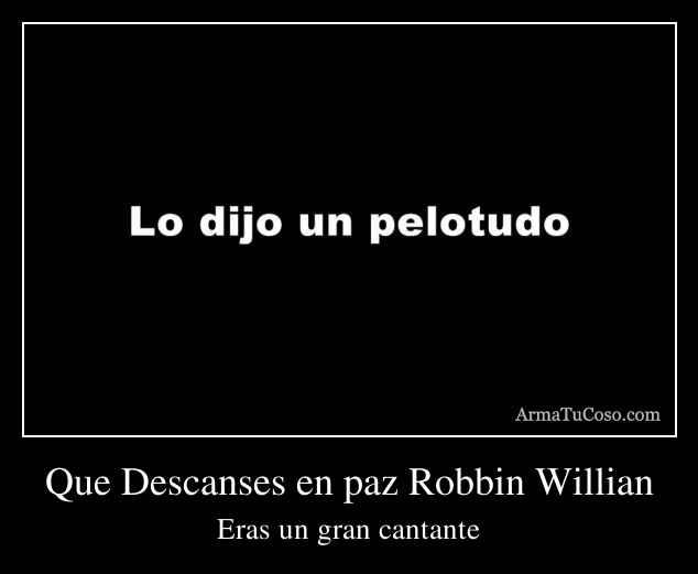 Que Descanses en paz Robbin Willian
