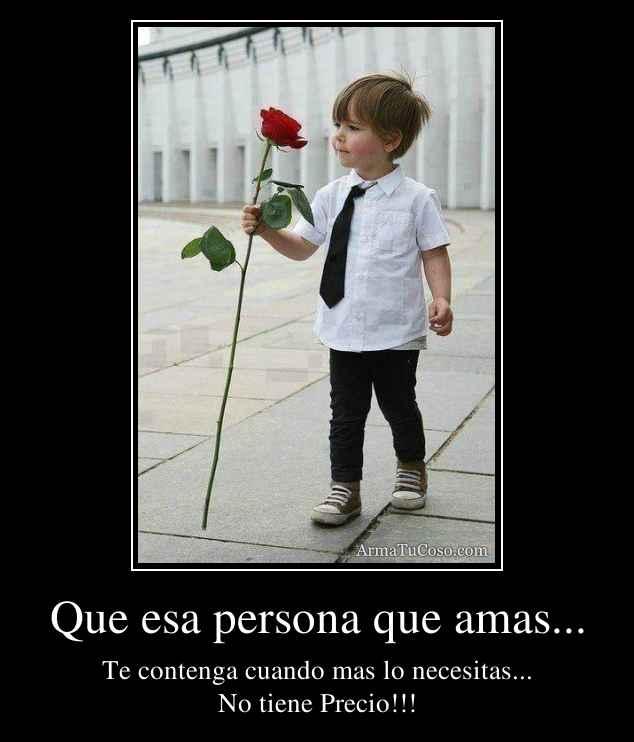 Que esa persona que amas...