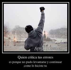 Quien critica tus errores