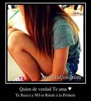 Quien de verdad Te ama ♥