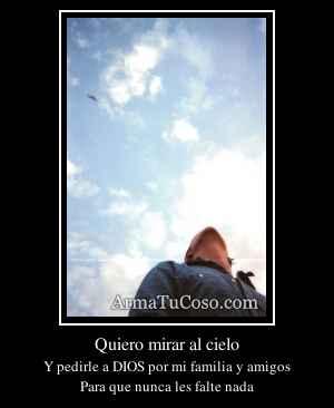 Quiero mirar al cielo