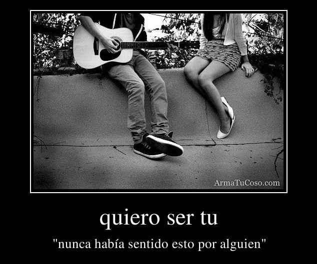 quiero ser tu