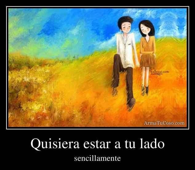 Quisiera estar a tu lado