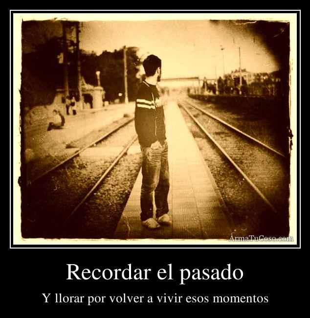 Recordar el pasado