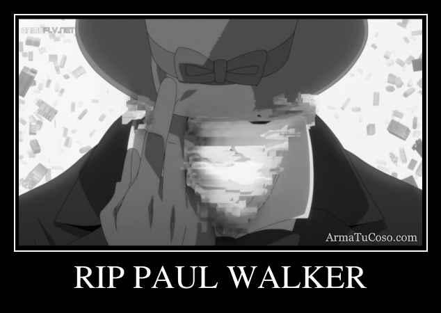 RIP PAUL WALKER