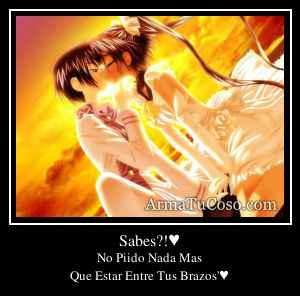 Sabes?!♥