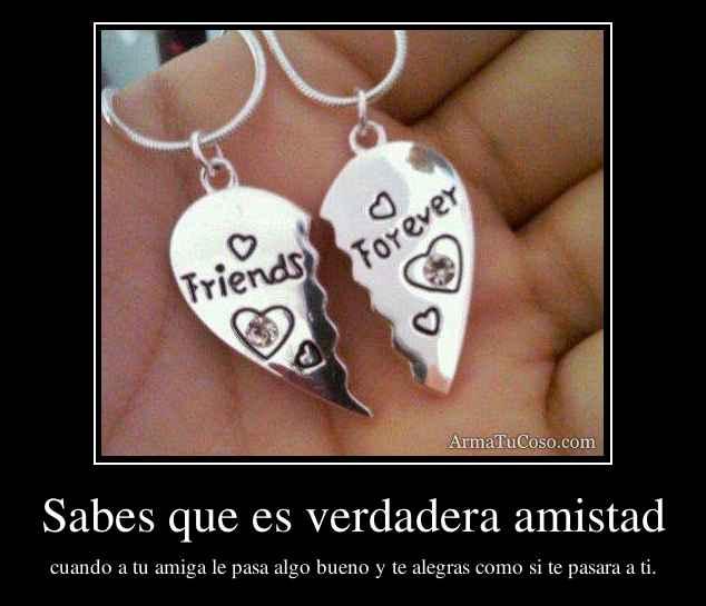 Sabes que es verdadera amistad