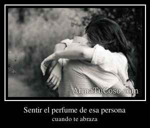 Sentir el perfume de esa persona