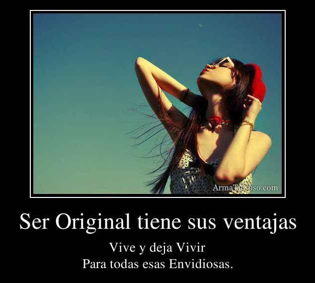 Ser Original tiene sus ventajas