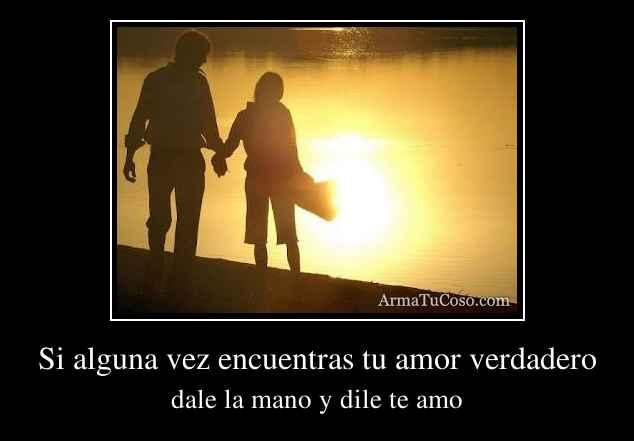 Si alguna vez encuentras tu amor verdadero