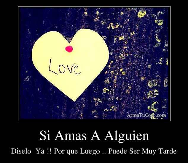 Si Amas A Alguien