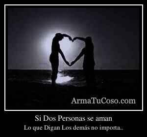Si Dos Personas se aman