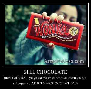 SI EL CHOCOLATE