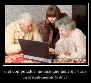 si el computador me dice que tiene un virus,