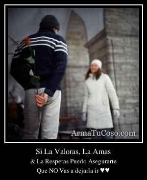Si La Valoras, La Amas