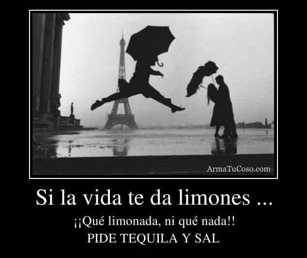 Si la vida te da limones ...