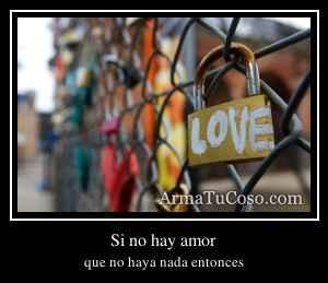 Si no hay amor