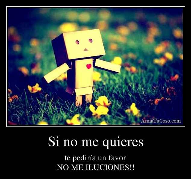 Si no me quieres