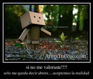 si no me valoraste!!!!