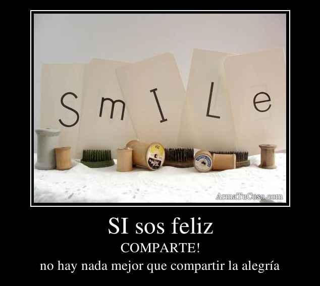 SI sos feliz