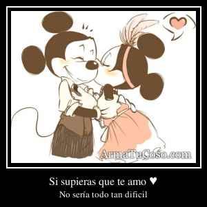 Si supieras que te amo ♥