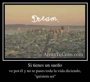 Si tienes un sueño