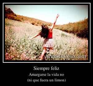 Siempre feliz