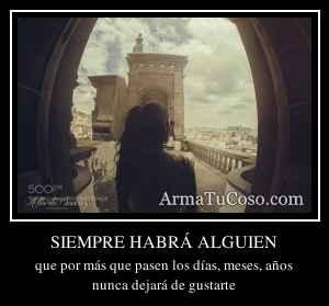 SIEMPRE HABRÁ ALGUIEN