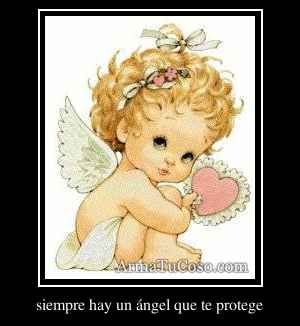 siempre hay un ángel que te protege