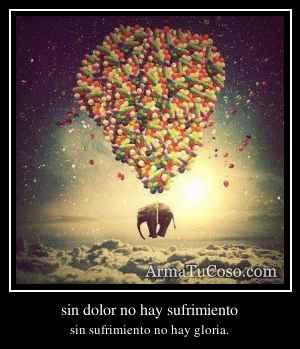 sin dolor no hay sufrimiento