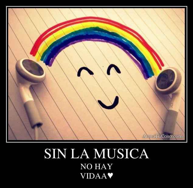 SIN LA MUSICA