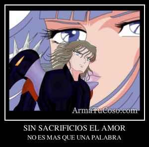 SIN SACRIFICIOS EL AMOR