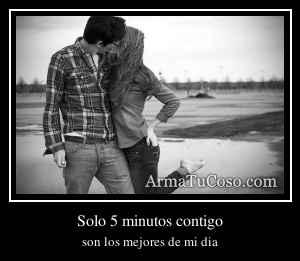 Solo 5 minutos contigo