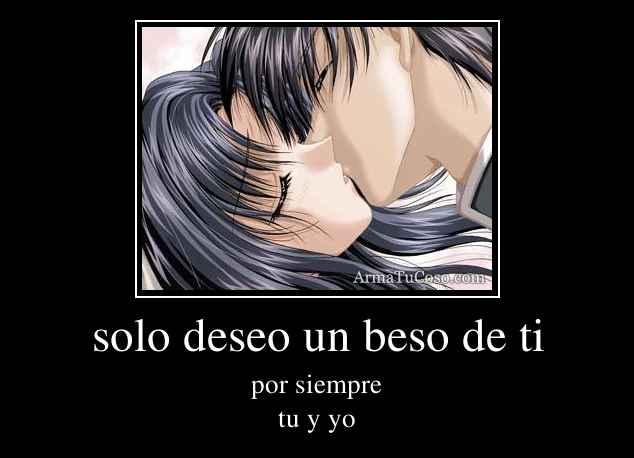solo deseo un beso de ti