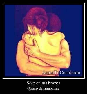 Solo en tus brazos