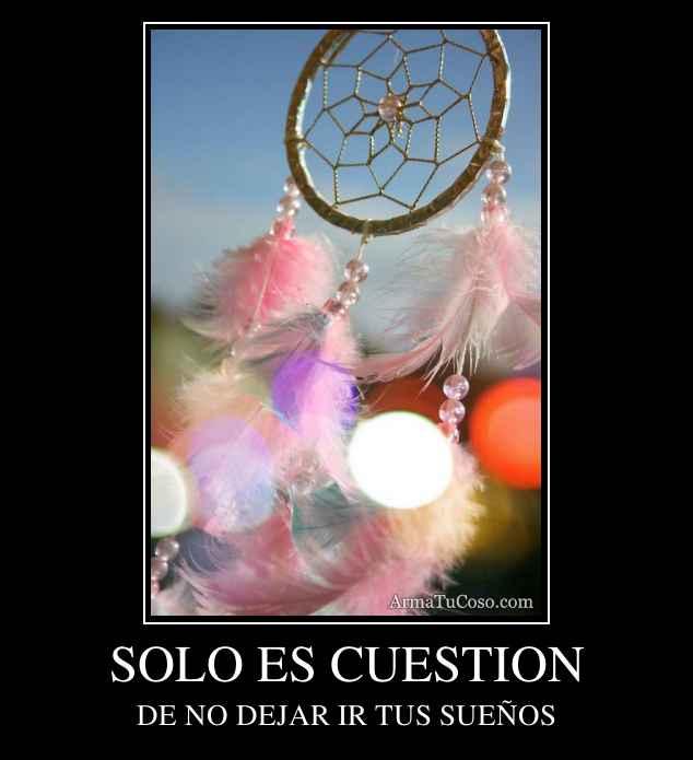 SOLO ES CUESTION