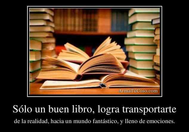 Sólo un buen libro, logra transportarte