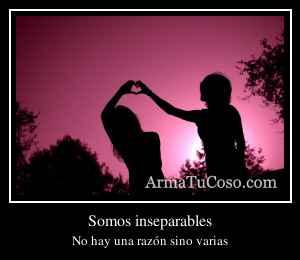 Somos inseparables