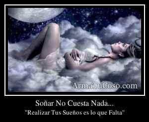 Soñar No Cuesta Nada...