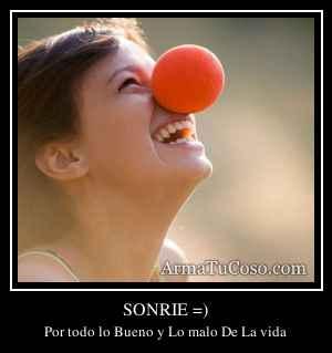 SONRIE =)