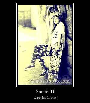 Sonrie :D