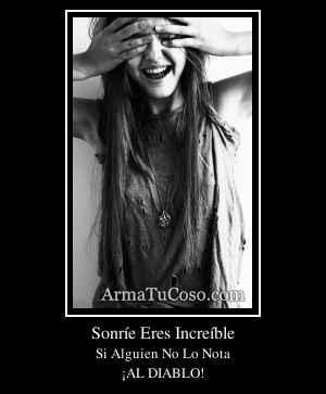 Sonríe Eres Increíble