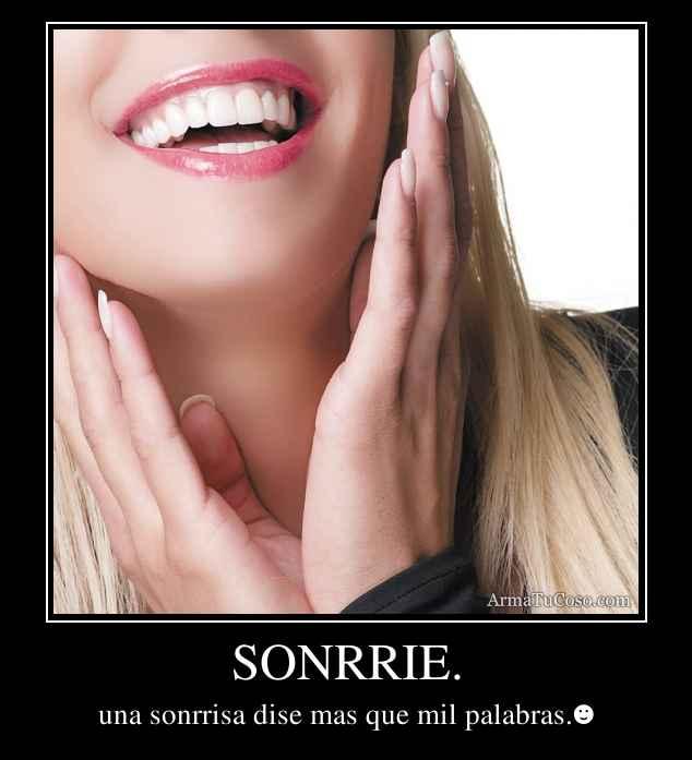 SONRRIE.