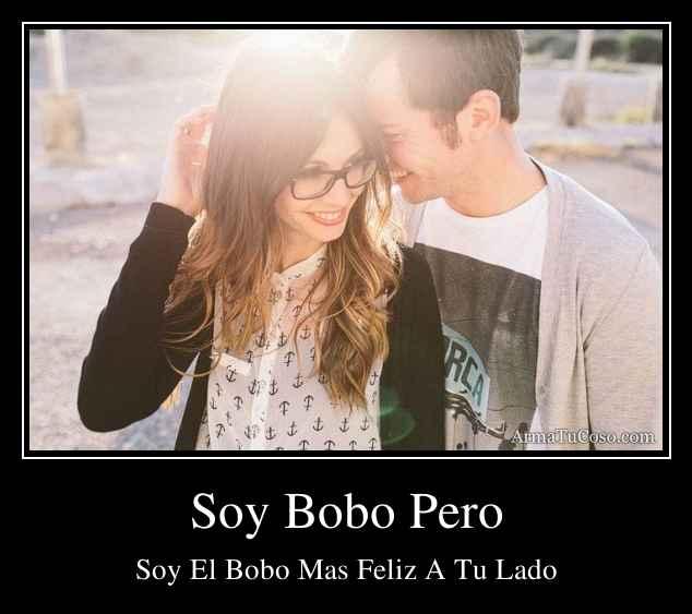Soy Bobo Pero