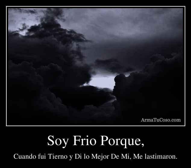Soy Frio Porque,