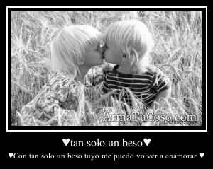 ♥tan solo un beso♥